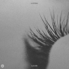 subdaio - Narcissus. (Suicide EP - March 8th)
