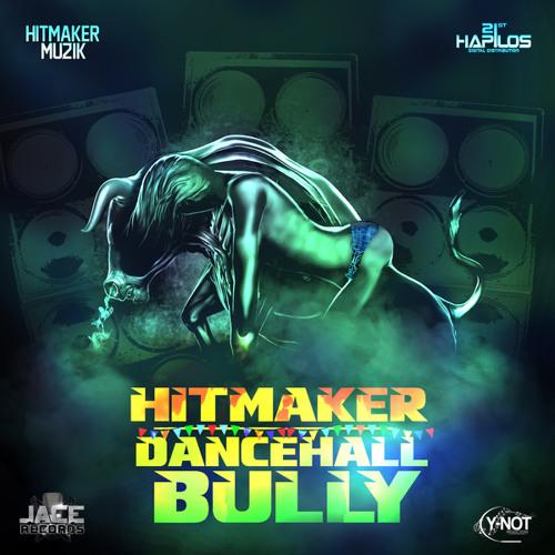 Hitmaker - Dancehall Bully (Di Nasty deejay Edit)