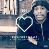 001: Love Amplified Podcast - Mixed By Arun Verone [House Entertainment UK]