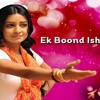 Ek Boond Ishq Title Song Full[256]