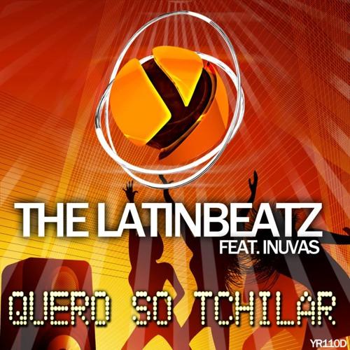 The LatinBeatZ Feat Inuvas - Quero So Tchilar (Original Mix) [*Ypslon Records*]
