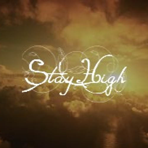 Stay High (Reserved)