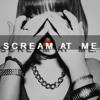 SCREAM AT ME (Korean rap) Short ver.