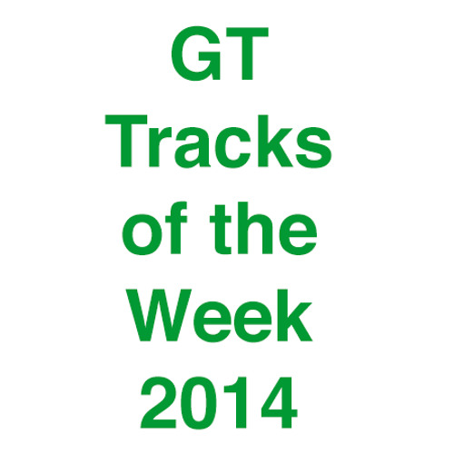 GT Tracks of the Week 2014