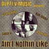 Aint Nothing Like ft, Grand Puba, Rah Digga, Sadat X, & Rampage the Last Boyscout (DLP/I.V.MUSIC)