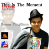 This Is The Moment LIVE!!! Erik Santos (Cover by remmp)
