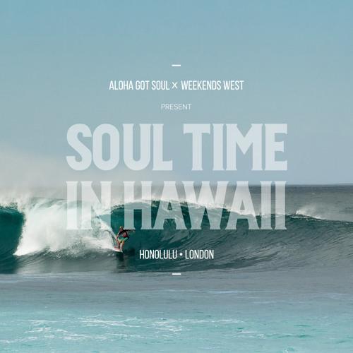 Soul Time In Hawaii: Aloha Got Soul x Weekends West