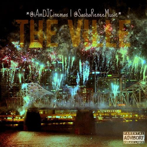 @iAmDJCinemax Presents: Sasha Renee - The Ville (Freestyle)