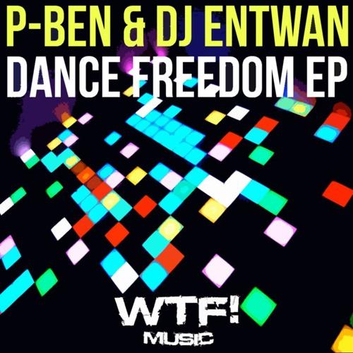 DJ Entwan & P-Ben - Dance Freedom EP - WTF music!