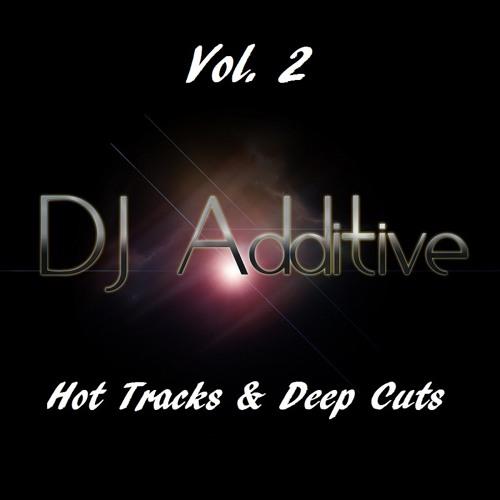 DJ Additive - Hot Tracks & Deep Cuts - Vol. 2 *FREE DOWNLOAD*