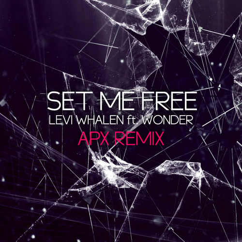 Levi Whalen - Set Me Free feat. Wonder (APX Remix)