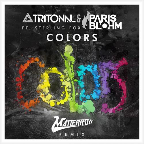 Tritonal & Paris Blohm ft. Sterling Fox - Colors (Matierro Remix)