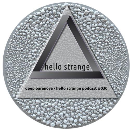 deep paranoya - hello strange podcast #030