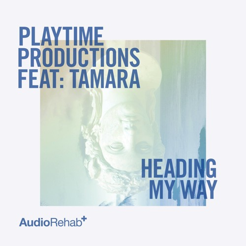 Playtime Productions Ft. Tamara - Heading My Way (Remix)