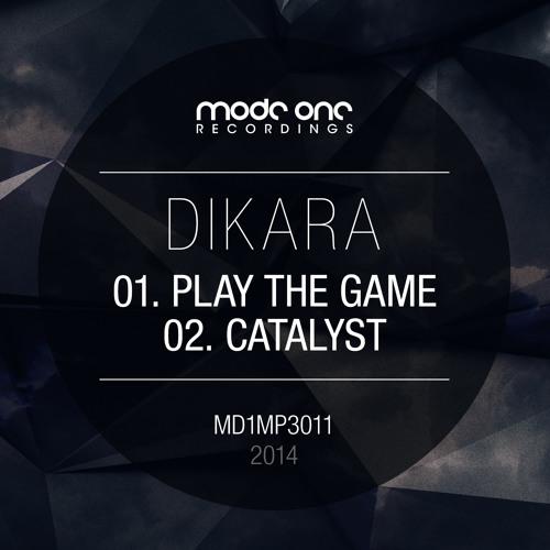 MD1MP3011: Dikara – Play The Game/Catalyst