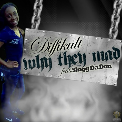 Diffikult-Why They Mad