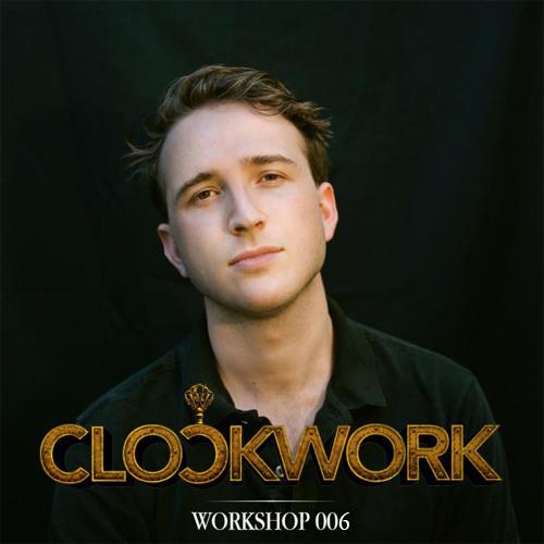 Clockwork: The Workshop - Episode 006