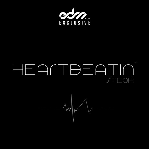 HeartBeatin' by Steph - EDM.com Exclusive