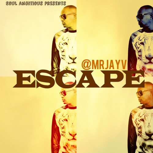 Escape By @MrJayV Produced By Swagetti