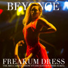 Freakum Dress  (The Mrs. Carter Show Studio Version)