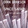 Dirk Dirksen - Space Safari  (DJ SET Live Snippet) 03-2014