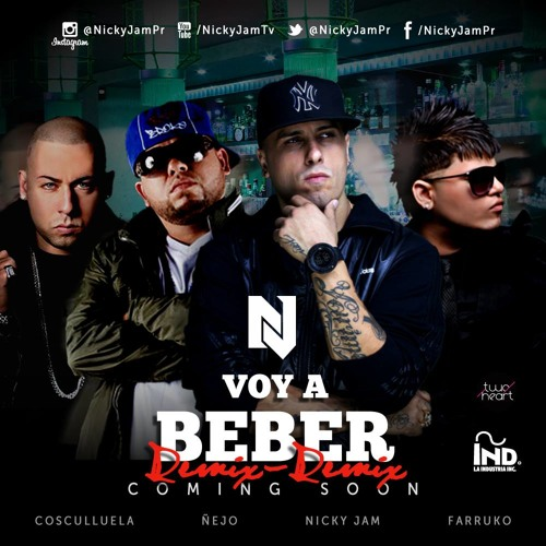 Download Nicky Jam   Voy A Beber Remix 2 Ft Ñejo, Farruko Y Cosculluela