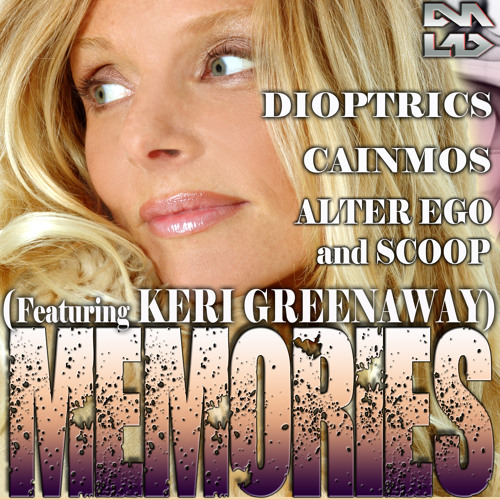 Scoop, Dioptrics, CainMos & Alter Ego - Memories (Featuring Keri Greenaway) Out Now!
