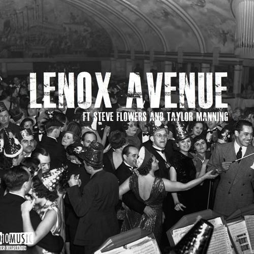 Lenox Avenue Ft. Steve Flowers & Taylor Manning