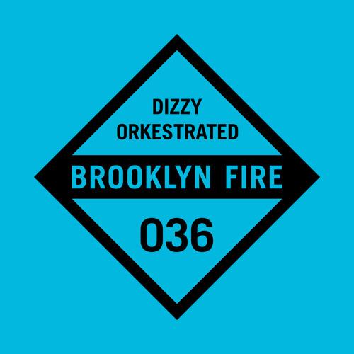 Orkestrated - Dizzy [Brooklyn Fire Records]