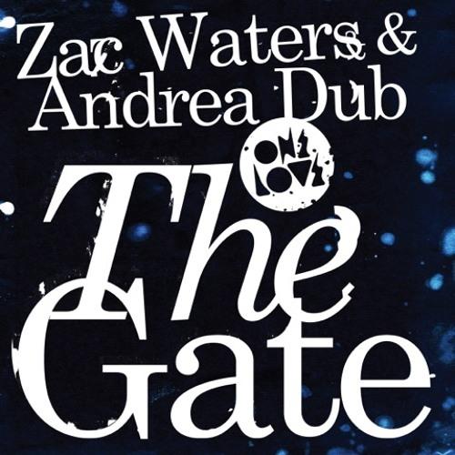 The Gate (Original Mix) - Zac Waters & Andrea Dub
