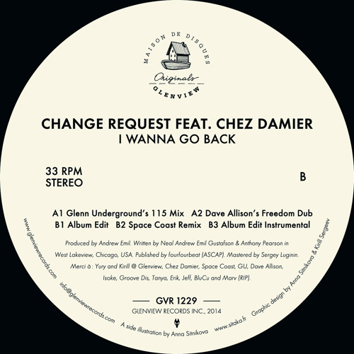 GVR1229 — Change Request ft. Chez Damier — I Wanna Go Back w/GU,Space Coast & Dave Allison mixes 12""