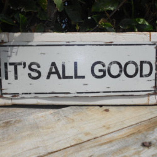 Its All Good!