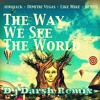 The way we see the world(Tomoroland anthem)dj darsh remix