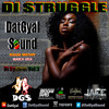 DatGyal Sound - Di Struggle Mixtape - March 2014 [Di System Vol.3]