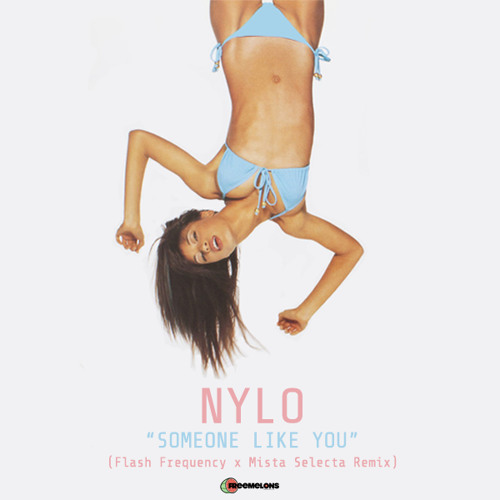 Nylo - Someone Like You (Flash Frequency X Mista Selecta Remix)