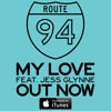 Route 94 - My Love feat. Jess Glynne