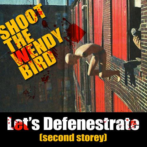 Let's Defenestrate (2nd Storey)