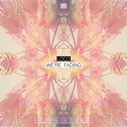 Loco - We're Fading (Parra for Cuva remix)