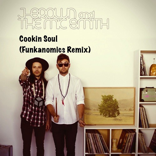 JBrown and The Mic Smith - Cookin Soul (Funkanomics RMX)