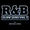 R&B Slow Jams Vol 2