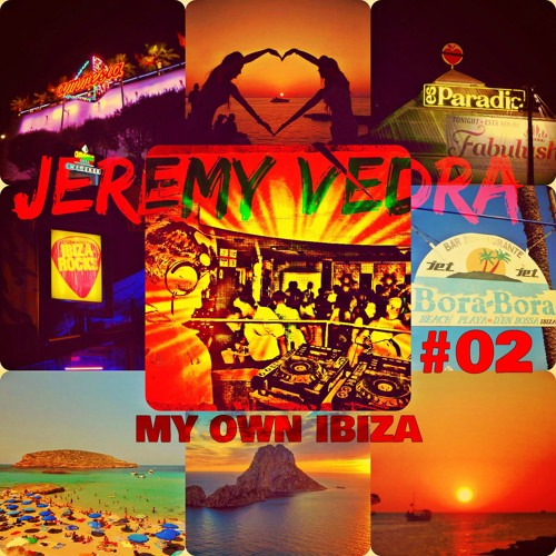 Jeremy Vedra Podcast♪♪MY OWN IBIZA♪♪#02♥♥♥♥♥♥♥♥♥[FREE DOWNLOAD]♥♥♥♥♥♥♥♥♥