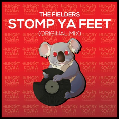 The Fielders - Stomp Ya Feet (Original Mix) [HUNGRY KOALA RECORDS] *OUT NOW*