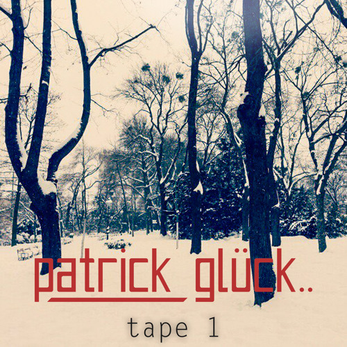 Patrick Glück - Tape 1 [DJ-Mix]