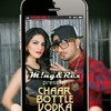 CHAR BOTAL VODKA FT HONEY SINGH ( MING AND REX REMIX) M!ng & Rex
