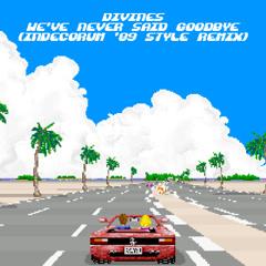 We've Never Said Goodbye (Indecorum '89 Style Remix)