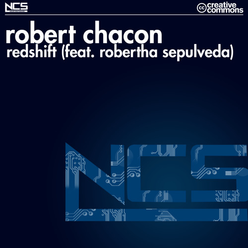 Robert Chacon - Redshift (feat. Robertha Sepulveda) [NCS Release]