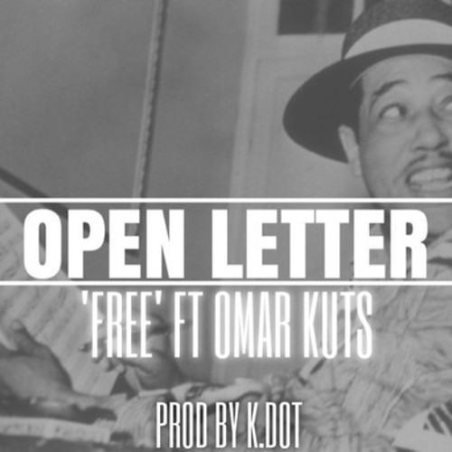 "Free ft. Omar Kuts ""Open Letter"""