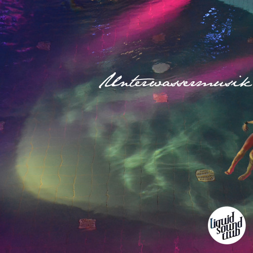 Unterwassermusik (recorded at Liquid Sound Club, 01.03.2014)