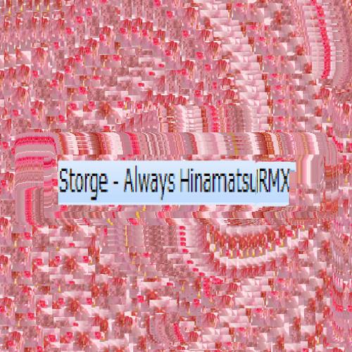Storge - Always HinamatsuRMX