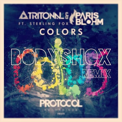 Tritonal & Paris Blohm - Colors ft. Sterling Fox (BodyShox Remix)
